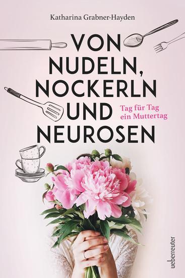 Von Nudeln Nockerln und Neurosen - Tag für Tag ein Muttertag - cover