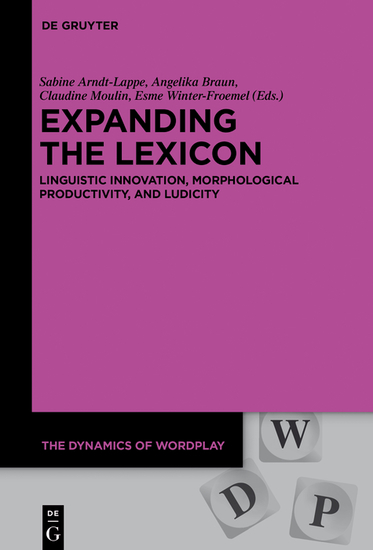 Expanding the Lexicon - Linguistic Innovation Morphological Productivity and Ludicity - cover