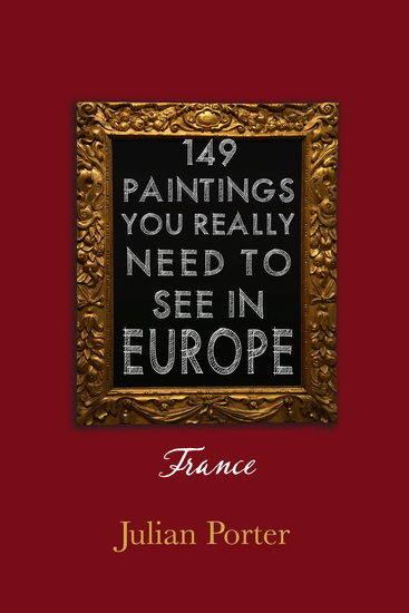 149 Paintings You Really Should See in Europe — France - cover
