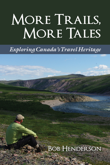 More Trails More Tales - Exploring Canada's Travel Heritage - cover