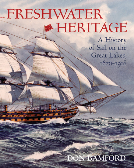 Freshwater Heritage - A History of Sail on the Great Lakes 1670-1918 - cover