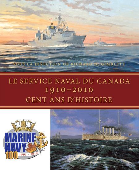 Le Service naval du Canada 1910-2010 - Cent ans d'histoire - cover