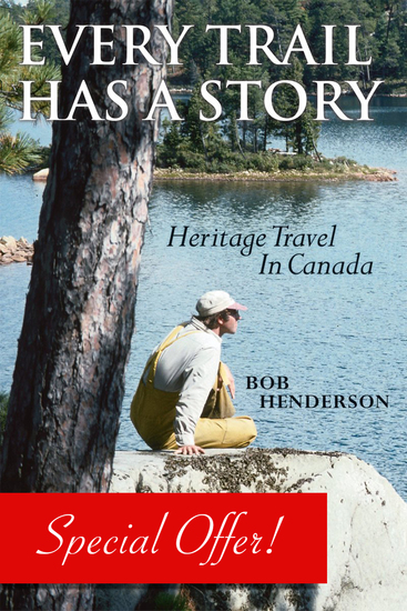 Every Trail Has a Story - Heritage Travel in Canada - cover