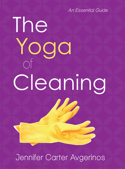 The Yoga of Cleaning - An Essential Guide - cover