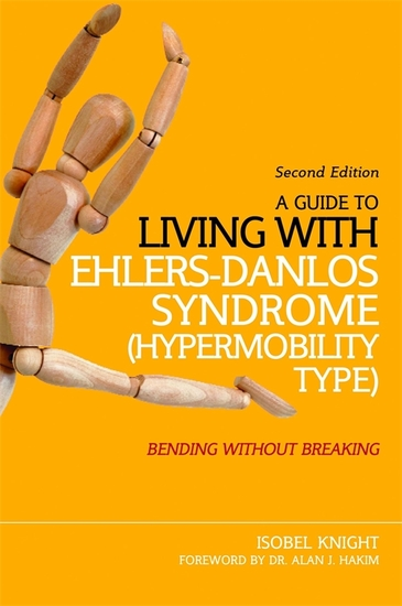 A Guide to Living with Ehlers-Danlos Syndrome (Hypermobility Type) - Bending without Breaking (2nd edition) - cover