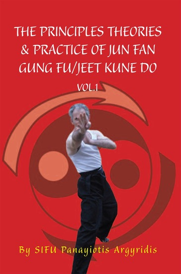 The Principles Theories & Practice of Jun Fan Gung Fu Jeet Kune Do Vol1 - cover