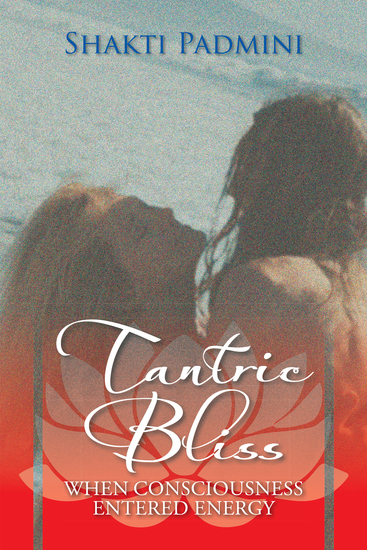Tantric Bliss - When Consciousness Entered Energy - cover