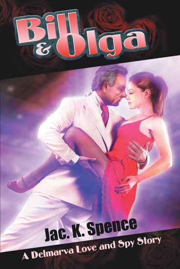 Bill and Olga - A Delmarva Love and Spy Story - cover