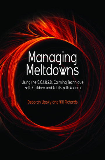 Managing Meltdowns - Using the SCARED Calming Technique with Children and Adults with Autism - cover