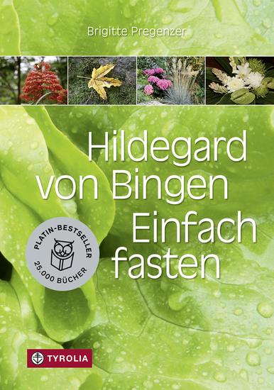 Hildegard von Bingen Einfach fasten - Mit Farbfotos und mit Zeichnungen von Sophia Pregenzer - cover