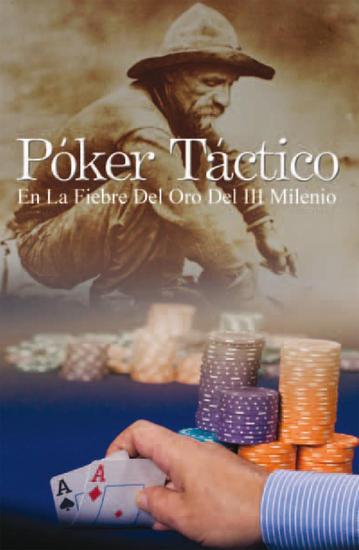 Póker Táctico - En La Fiebre Del Oro Del Iii Milenio - cover