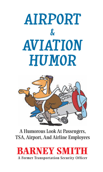 Airport & Aviation Humor - A Humorous Look at Passengers Tsa Airport and Airline Employees - cover