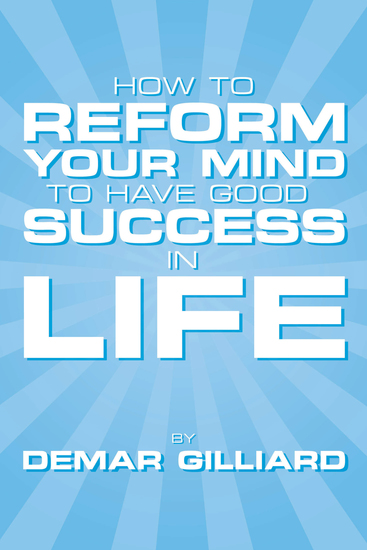 How to Reform Your Mind to Have Good Success in Life - To Have Good Success in Life - cover