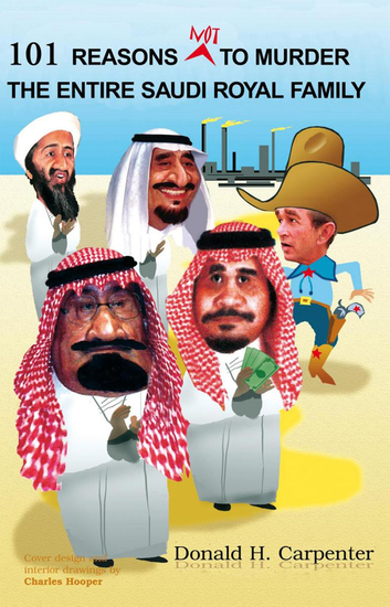 101 Reasons Not to Murder the Entire Saudi Royal Family - cover