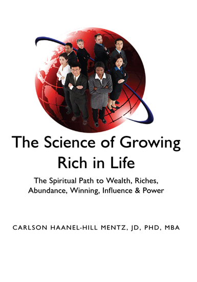 ''The Science of Growing Rich in Life'' - The Spiritual Path to Wealth Riches Abundance Winning Influence & Power - cover