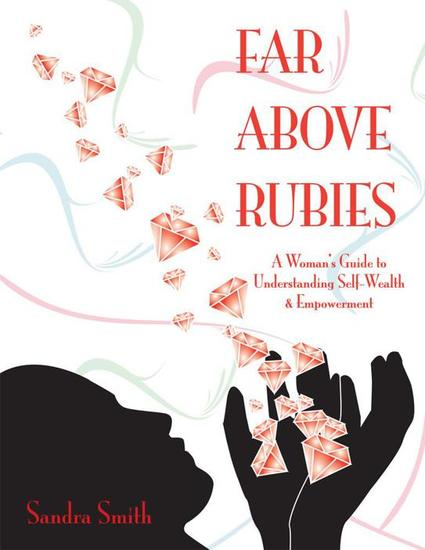 Far Above Rubies - A Woman's Guide to Understanding Self-Wealth and Empowerment - cover