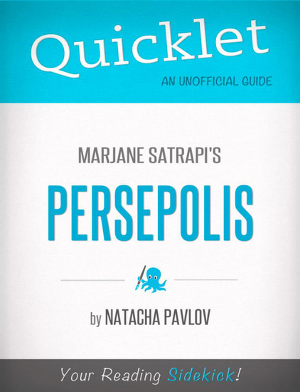Quicklet on Marjane Satrapi's Persepolis (CliffNotes-like Summary) - cover