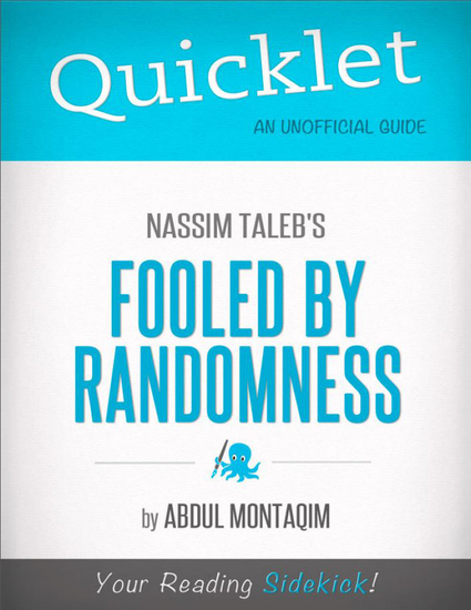 Quicklet on Nassim Taleb's Fooled by Randomness (CliffNotes-like Summary) - cover