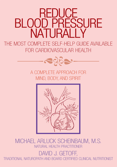 Reduce Blood Pressure Naturally - A Complete Approach for Mind Body and Spirit - cover