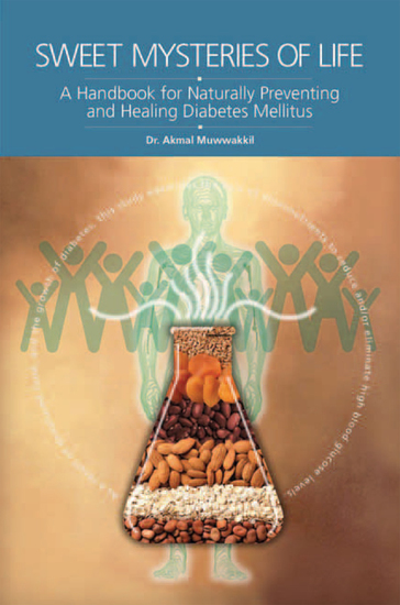 Sweet Mysteries of Life - A Handbook for Naturally Preventing and Healing Diabetes Mellitus - cover