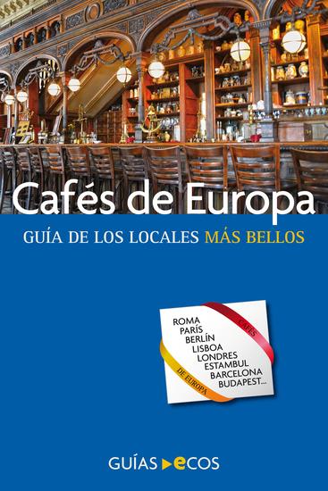Cafés de Europa - Guía de los locales más bellos - cover