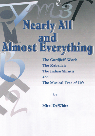 Nearly All and Almost Everything - The Gurdjieff Work the Hebrew Kaballah the Indian Shrutis and the Musical Tree of Life - cover