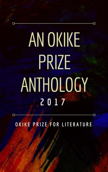 An Okike Prize Anthology 2017 - cover