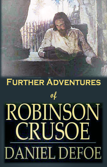 Further Adventures of Robinson Crusoe - [Next Stories of Robinson Crusoe] - cover