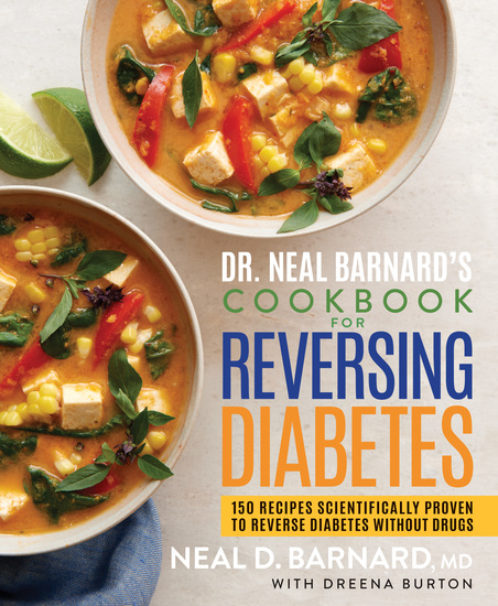 Dr Neal Barnard's Cookbook for Reversing Diabetes - 150 Recipes Scientifically Proven to Reverse Diabetes Without Drugs - cover