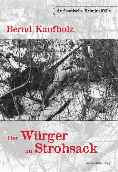 Der Würger im Strohsack - Authentische Kriminalfälle - cover