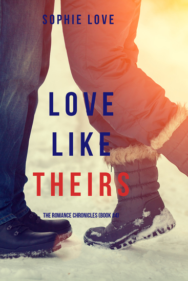 Love Like Theirs (The Romance Chronicles—Book #4) - cover