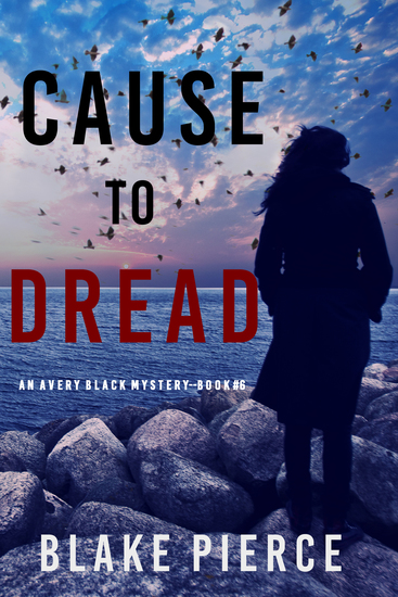 Cause to Dread (An Avery Black Mystery—Book 6) - cover