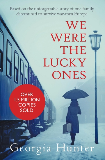 We Were the Lucky Ones - Based on the unforgettable story of one family determined to survive war-torn Europe - cover