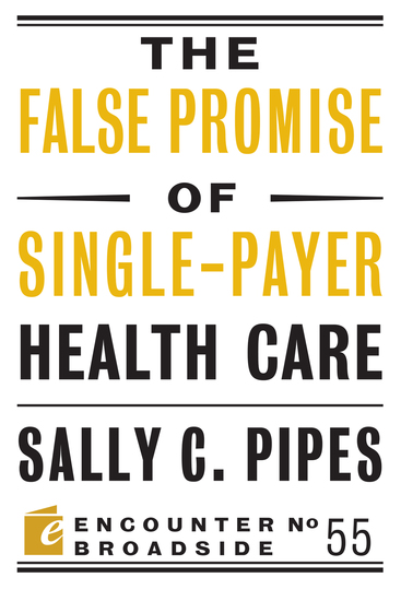 The False Promise of Single-Payer Health Care - cover