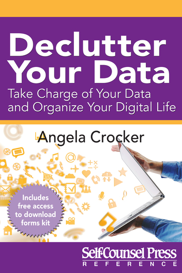 Declutter Your Data - Take Charge of Your Data and Organize Your Digital Life - cover