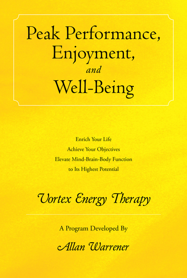 Peak Performance Enjoyment and Well-Being - Vortex Energy Therapy - cover