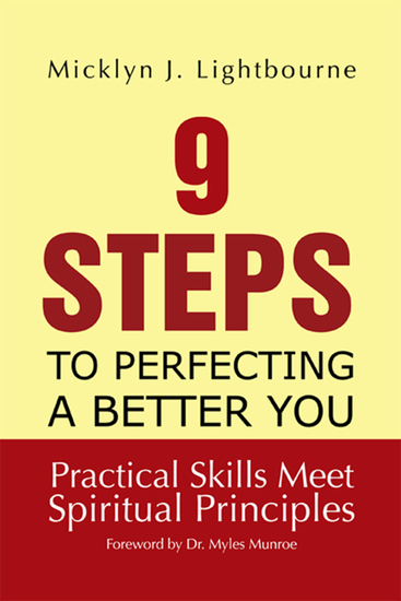 9 Steps to Perfecting a Better You: Practice Skills Meet Spiritual Principles - Practical Skills Meet Spiritual Principles - cover