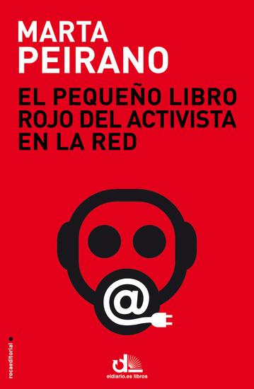 El pequeño libro rojo del activista en la red - Prólogo de Edward Snowden - cover
