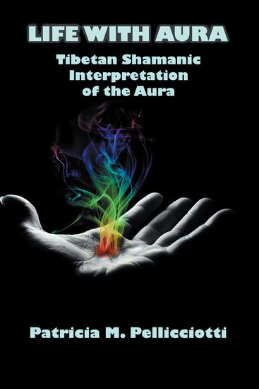 Life with Aura - Tibetan Shamanic Interpretation of the Aura - cover