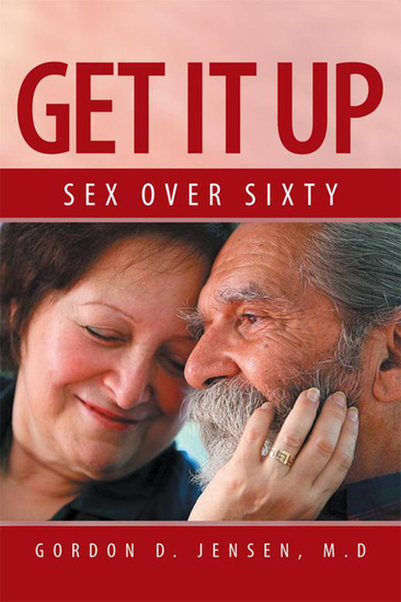 Get It Up - Sex for over Sixty - cover