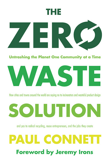 The Zero Waste Solution - Untrashing the Planet One Community at a Time - cover