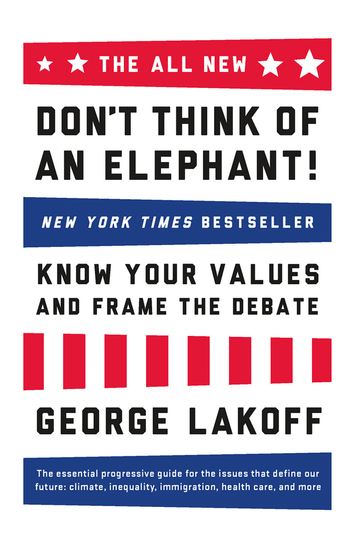 The ALL NEW Don't Think of an Elephant! - Know Your Values and Frame the Debate - cover
