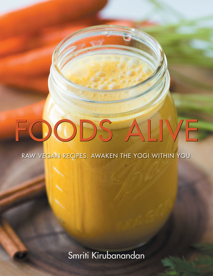 Foods Alive - Raw Vegan Recipes Awaken the Yogi Within You - cover