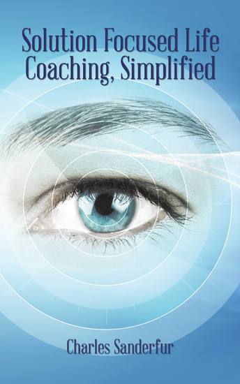 Solution Focused Life Coaching Simplified - cover
