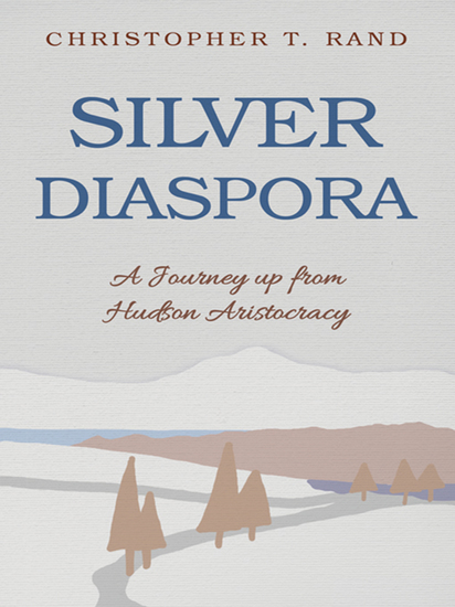 Silver Diaspora - A Journey up from Hudson Aristocracy - cover
