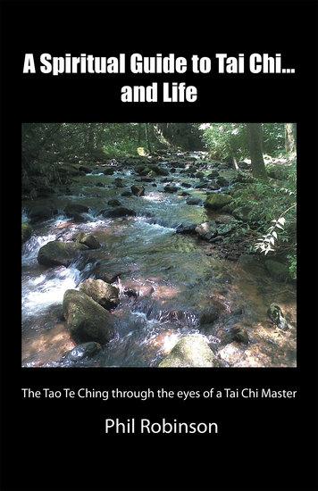 A Spiritual Guide to Tai ChiAnd Life - The Tao Te Ching Through the Eyes of a Tai Chi Master - cover