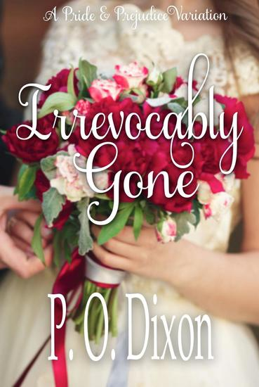 Irrevocably Gone: A Pride and Prejudice Variation - cover