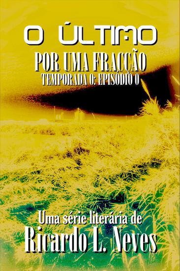 Por Uma Fracção - O Último - Temporada 0 #0 - cover