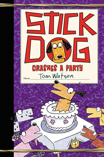 Stick Dog Crashes a Party - cover