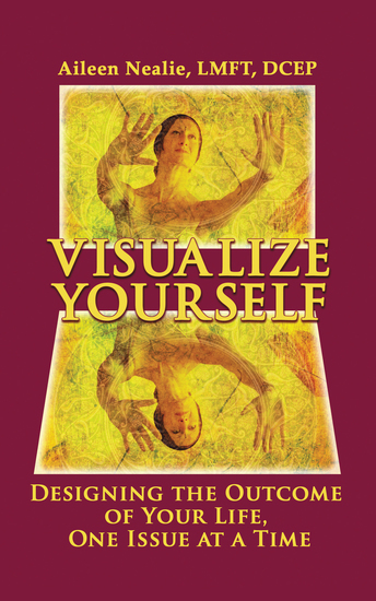 Visualize Yourself - Designing the Outcome of Your Life One Issue at a Time - cover